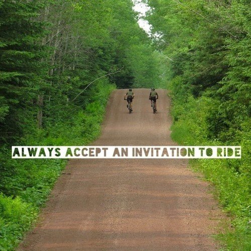 Always Accept An Invitation to Ride